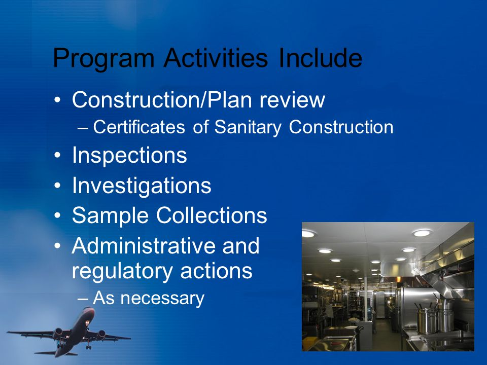 Program Activities Include Construction/Plan review –Certificates of Sanitary Construction Inspections Investigations Sample Collections Administrativ