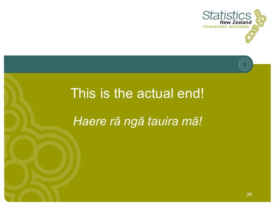 26 This is the actual end! Haere rā ngā tauira mā!