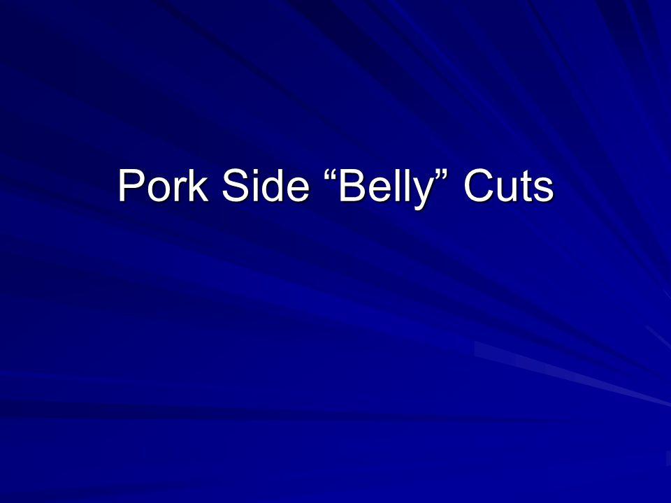 "Pork Side ""Belly"" Cuts"