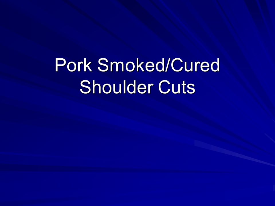 Pork Smoked/Cured Shoulder Cuts