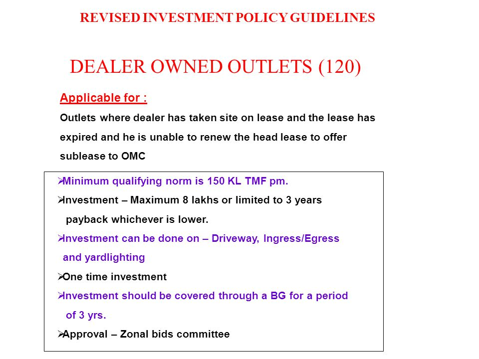 DEALER OWNED OUTLETS (120) Applicable for : Outlets where dealer has taken site on lease and the lease has expired and he is unable to renew the head