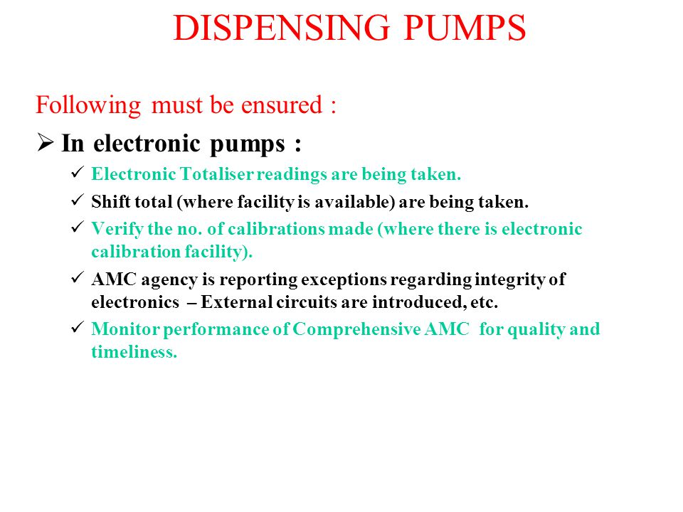 Following must be ensured :  In electronic pumps : Electronic Totaliser readings are being taken. Shift total (where facility is available) are being