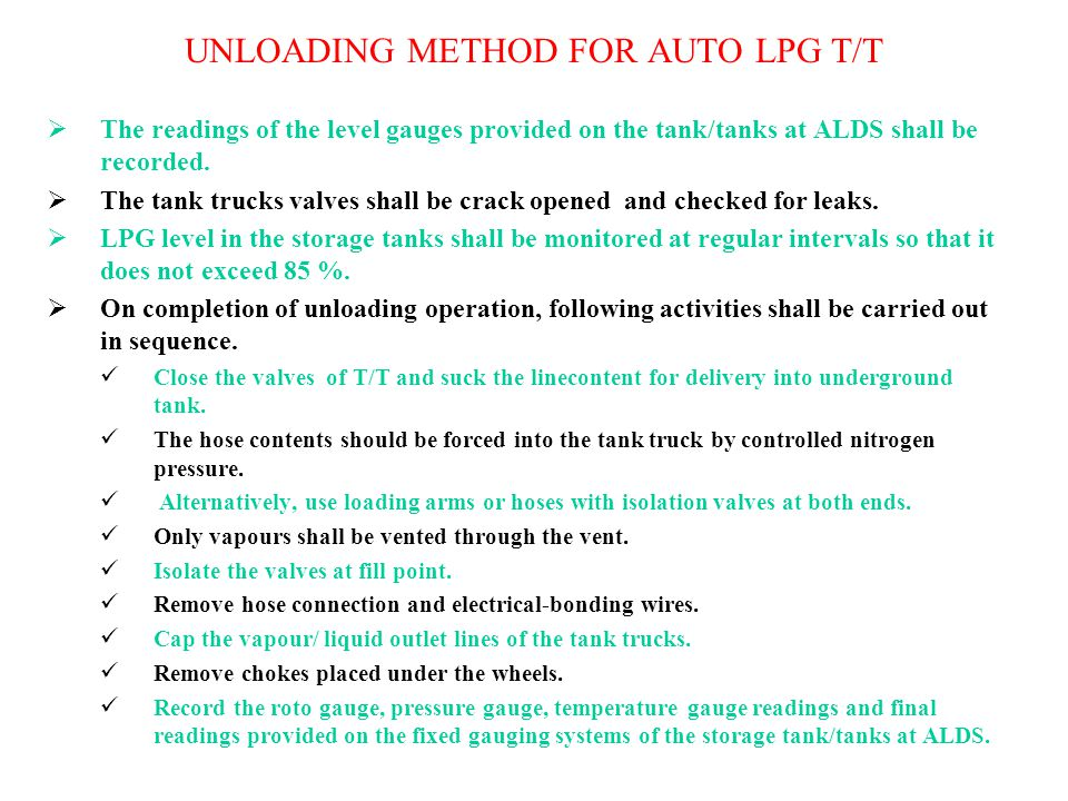  The readings of the level gauges provided on the tank/tanks at ALDS shall be recorded.  The tank trucks valves shall be crack opened and checked fo