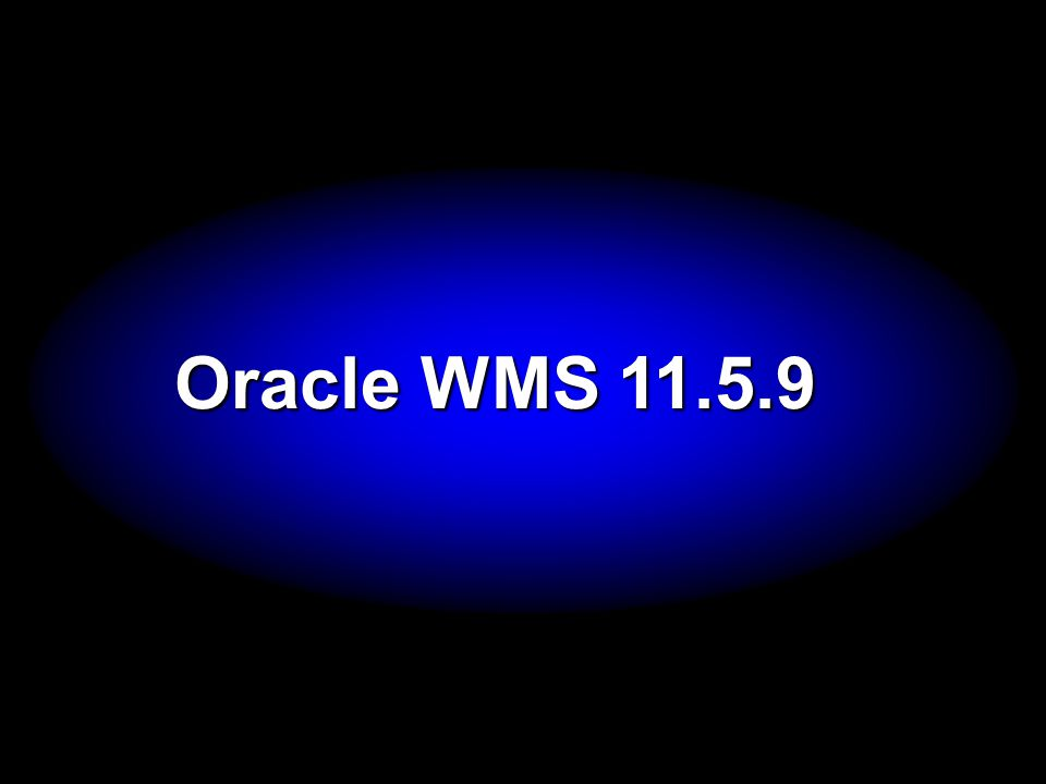 Oracle WMS 11.5.9