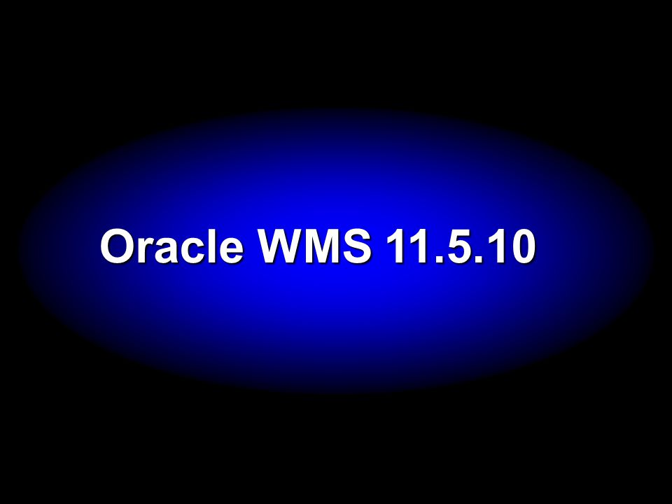 Oracle WMS 11.5.10