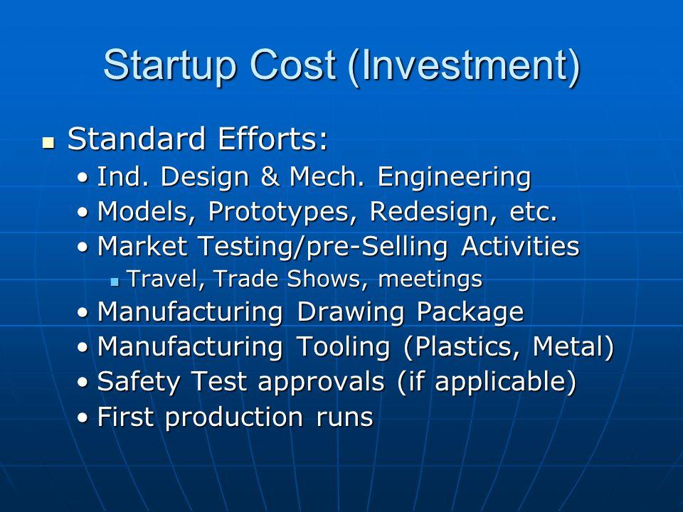 Startup Cost (Investment) Standard Efforts: Standard Efforts: Ind.