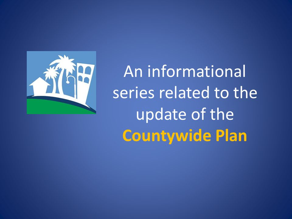 An informational series related to the update of the Countywide Plan