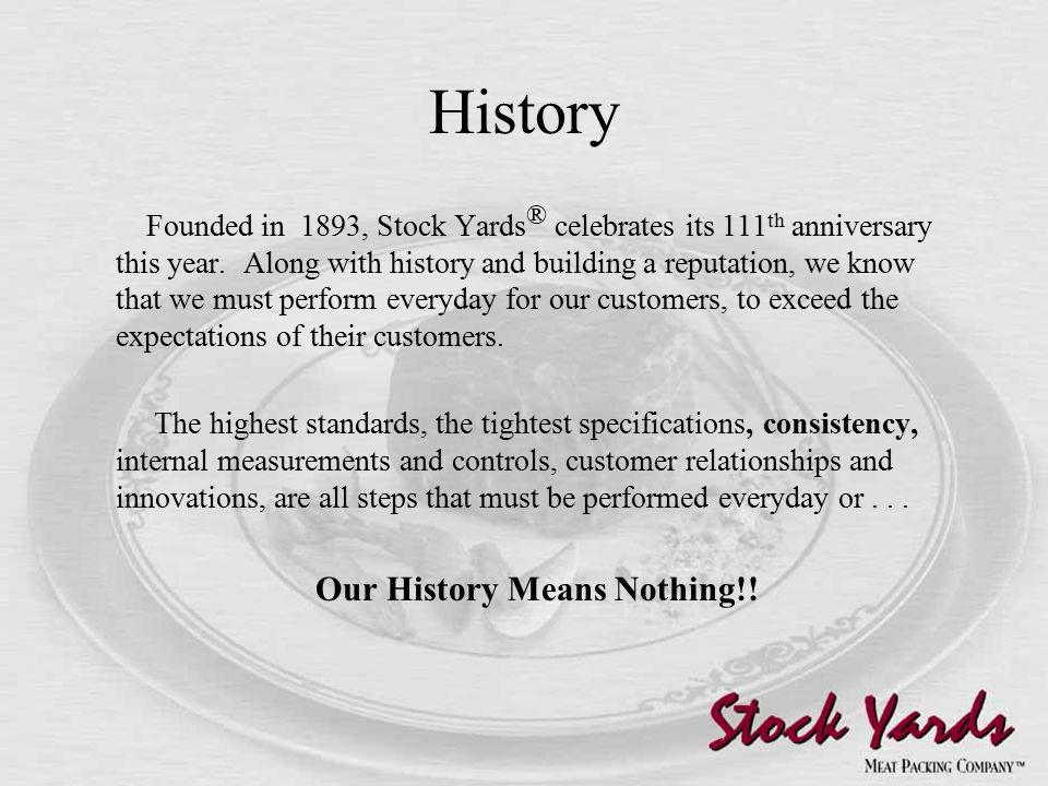 Why Stock Yards ® .Stock Yards ® will celebrate it's 110 th anniversary this year.