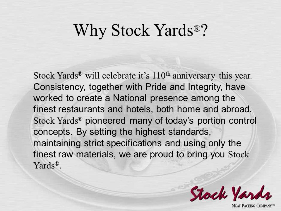 Why Stock Yards ® . Stock Yards ® will celebrate it's 110 th anniversary this year.