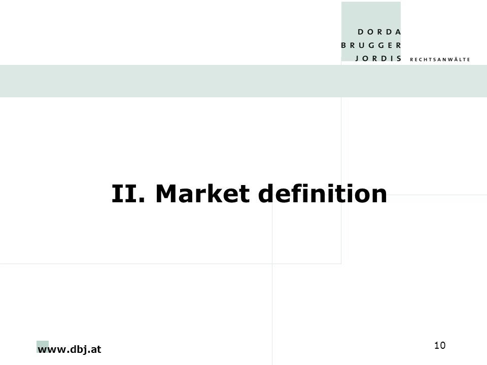 www.dbj.at 10 II. Market definition