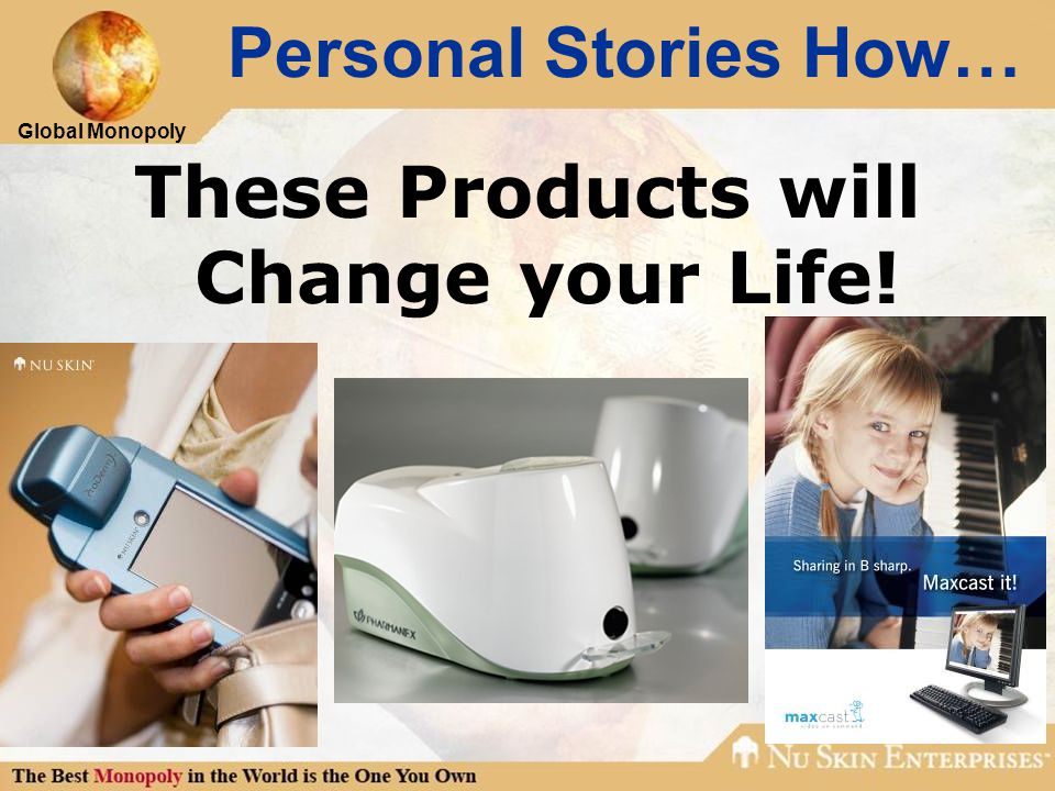 Global Monopoly Personal Stories How… These Products will Change your Life!