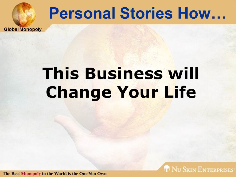 Global Monopoly Personal Stories How… This Business will Change Your Life