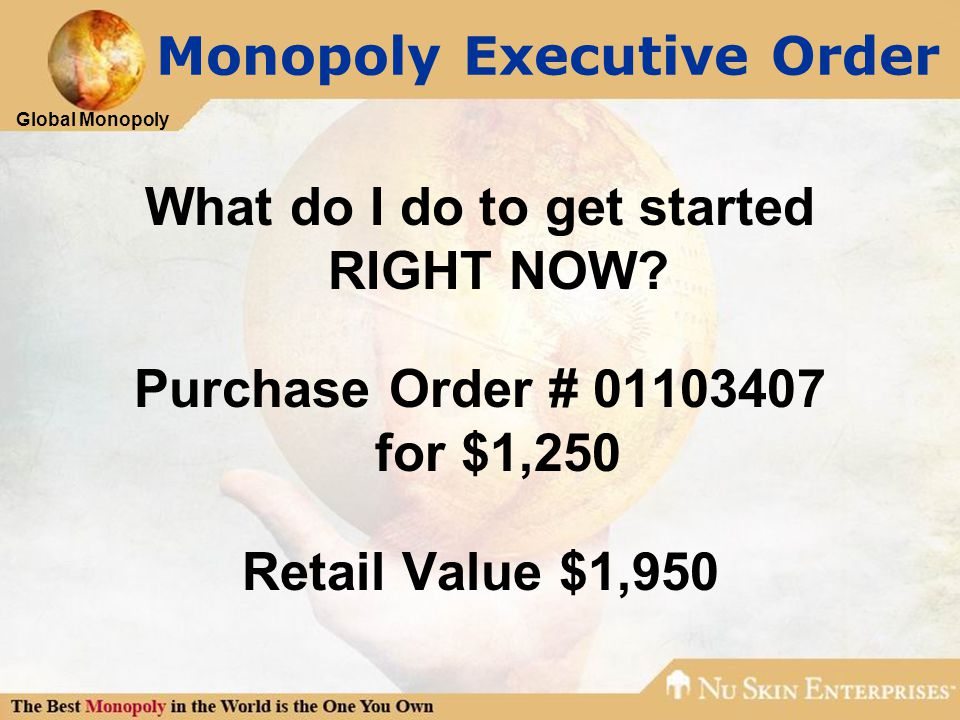 Global Monopoly Monopoly Executive Order What do I do to get started RIGHT NOW.