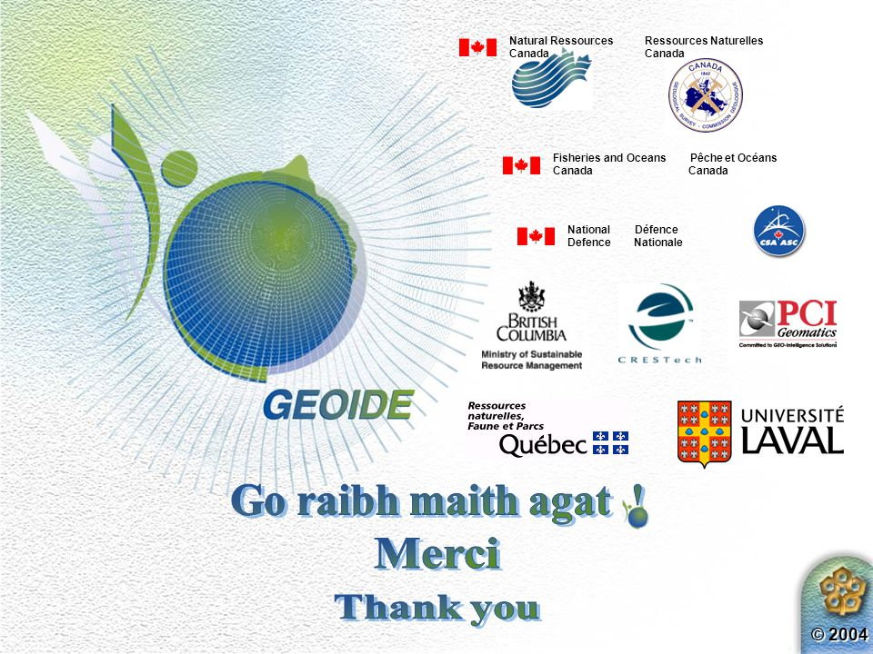 © 2004 GEOIDE intends to maintain its Agenda Setting and Leadership role in: Excellent, Innovative and Multi-disciplinary Research Networking (interna