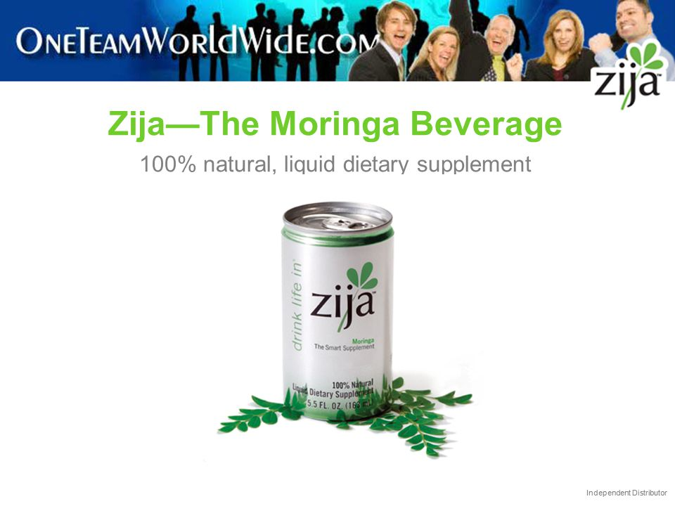 Independent Distributor Zija—The Moringa Beverage 100% natural, liquid dietary supplement