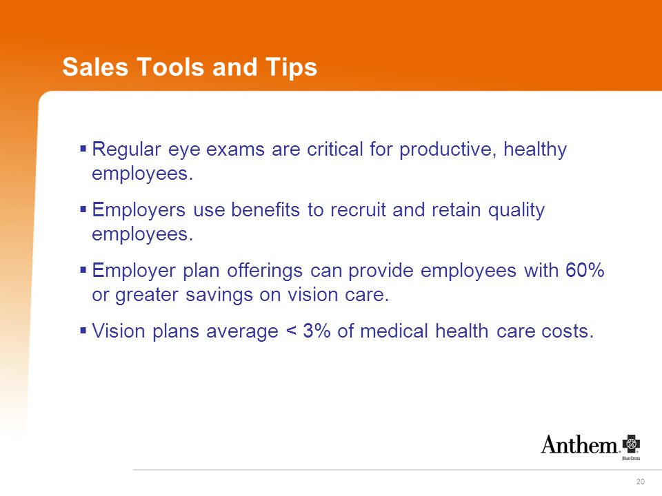 20 Sales Tools and Tips  Regular eye exams are critical for productive, healthy employees.