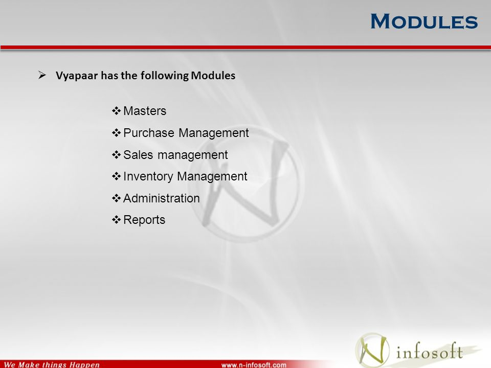 Modules  Vyapaar has the following Modules  Masters  Purchase Management  Sales management  Inventory Management  Administration  Reports