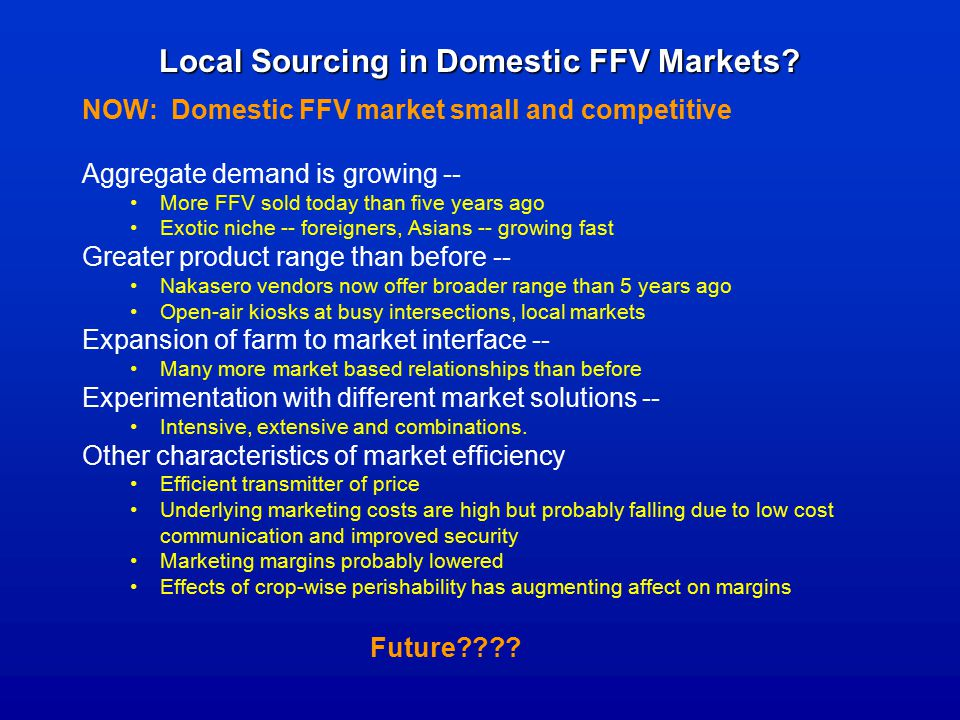 Local Sourcing in Domestic FFV Markets.