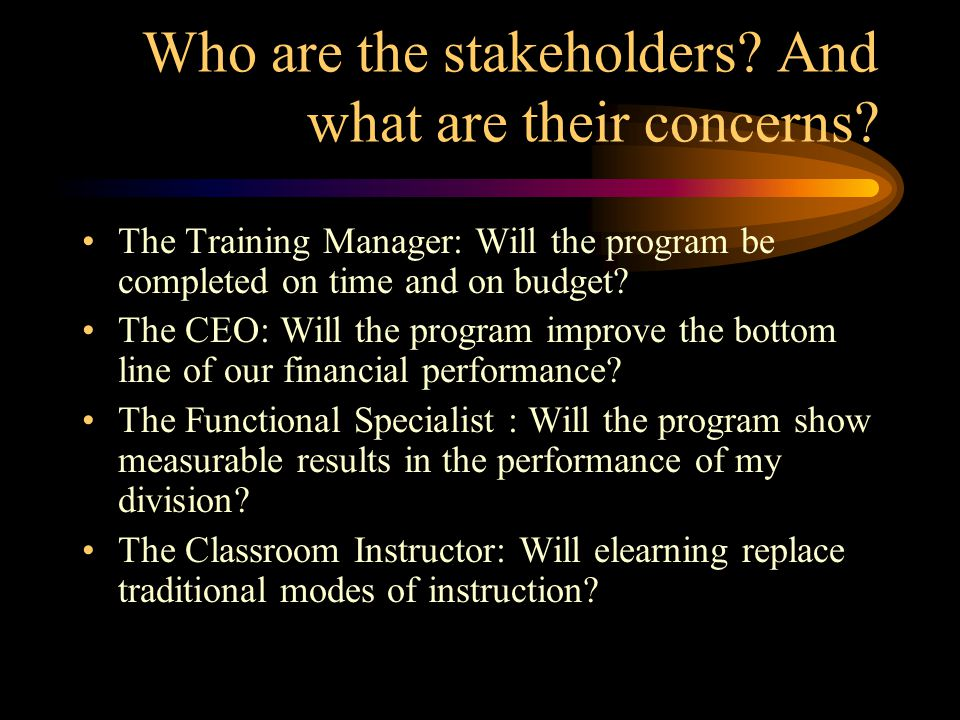 Who are the stakeholders. And what are their concerns.