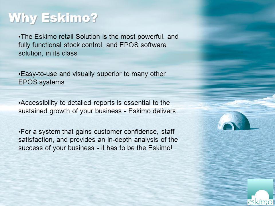 Why Eskimo.