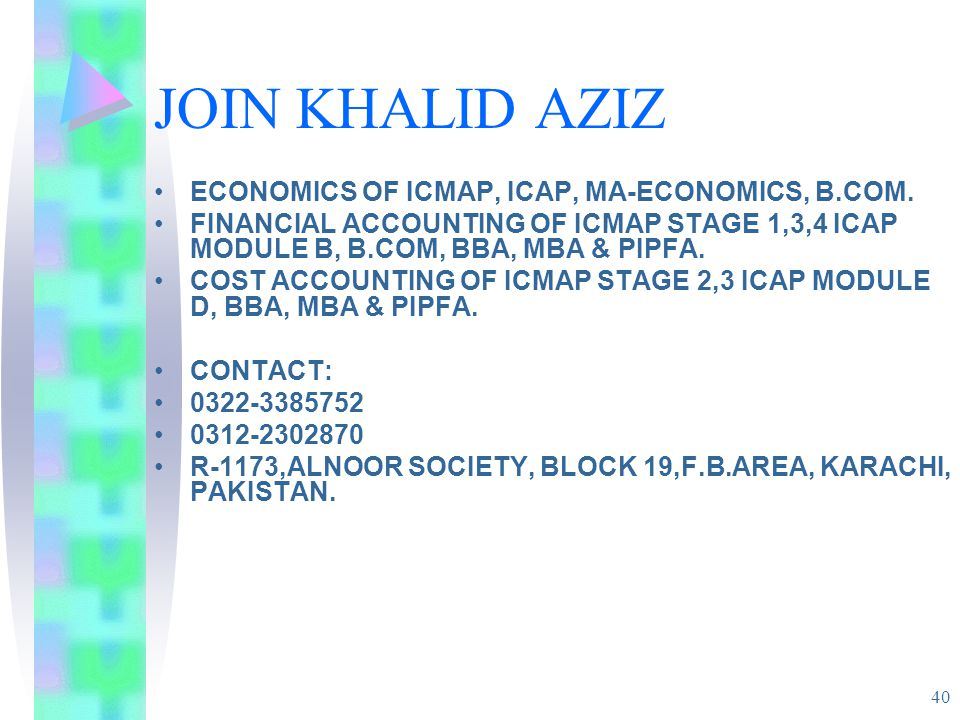 40 JOIN KHALID AZIZ ECONOMICS OF ICMAP, ICAP, MA-ECONOMICS, B.COM.