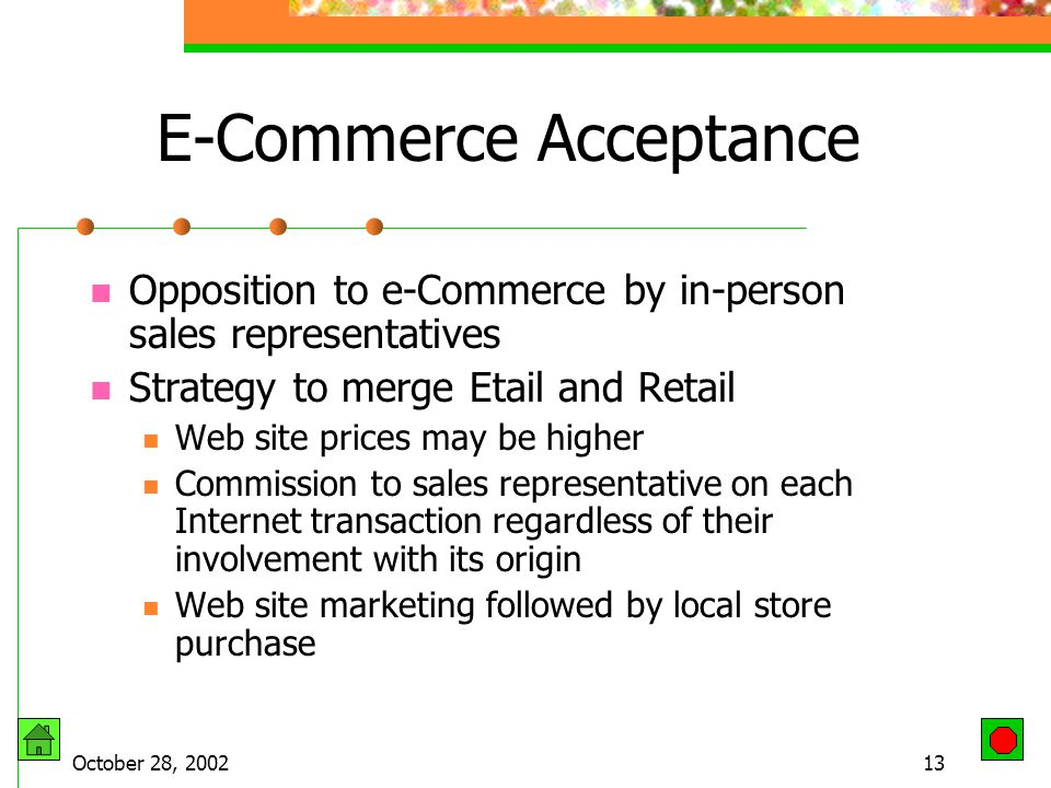 October 28, 200212 Commerce vs. Content Sites Commerce adding content Content adding products and sales information Division is no longer clear