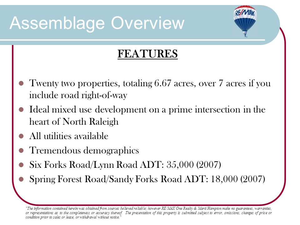 FEATURES Twenty two properties, totaling 6.67 acres, over 7 acres if you include road right-of-way Ideal mixed use development on a prime intersection