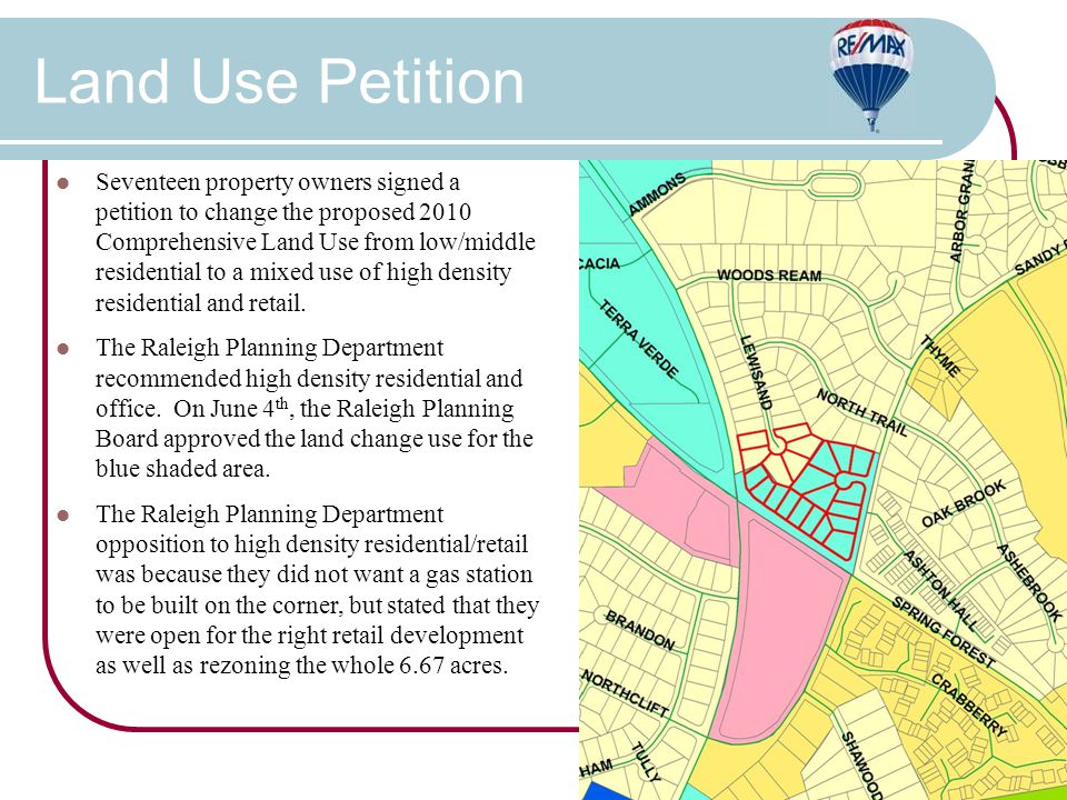 Land Use Petition Seventeen property owners signed a petition to change the proposed 2010 Comprehensive Land Use from low/middle residential to a mixe
