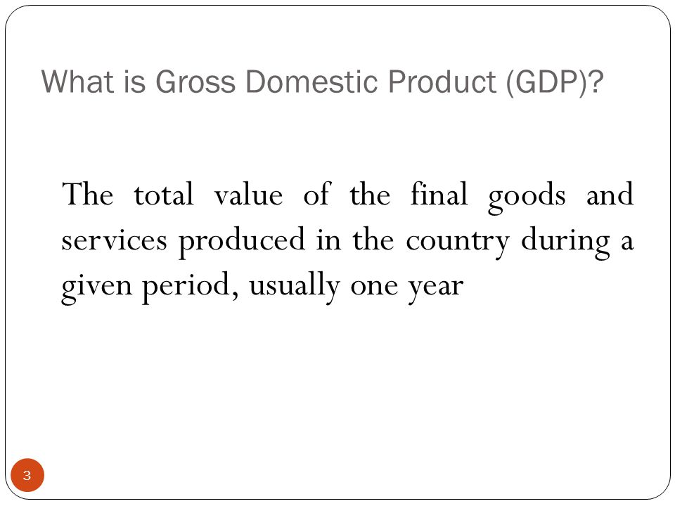 Importance of GDP 4 To measure the performance of the economy in a given time period To compare the level of performance from year to year To assess the performance of the various sectors of the economy