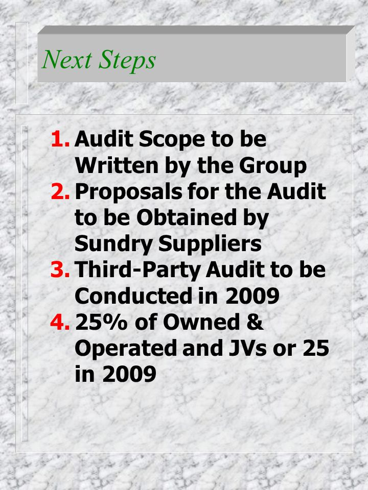 1.Group will purchase only from Sundries Suppliers who conduct the audit and who are in compliance 2.Group of 12 will share the audit results 3.Urge you to join Next Steps