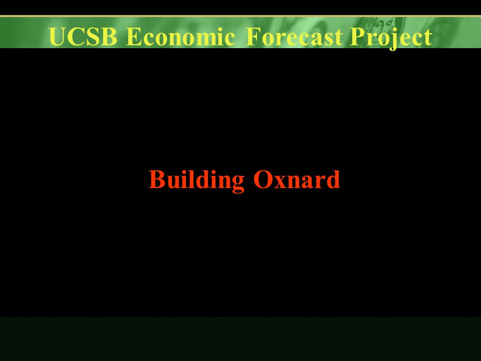 UCSB Economic Forecast Project Building Oxnard