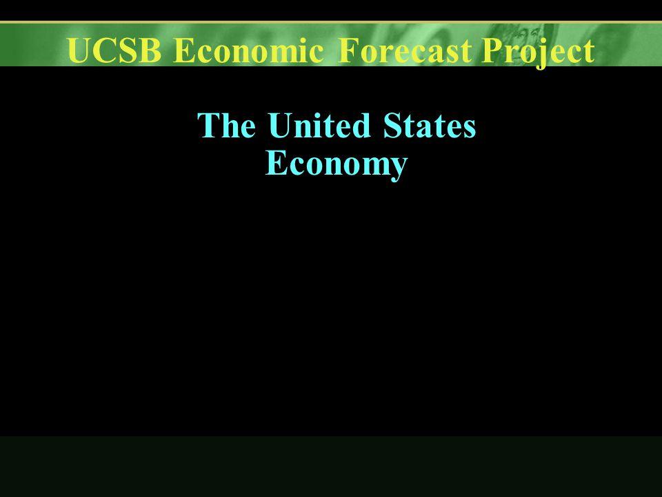 UCSB Economic Forecast Project The United States Economy