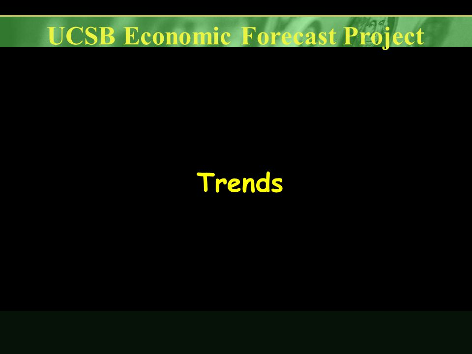 UCSB Economic Forecast Project Trends