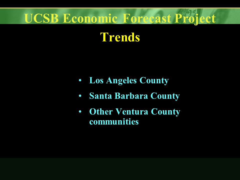UCSB Economic Forecast Project Trends Los Angeles County Santa Barbara County Other Ventura County communities