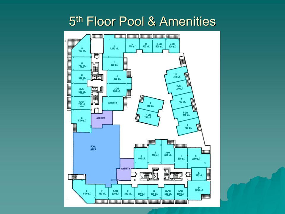 5 th Floor Pool & Amenities