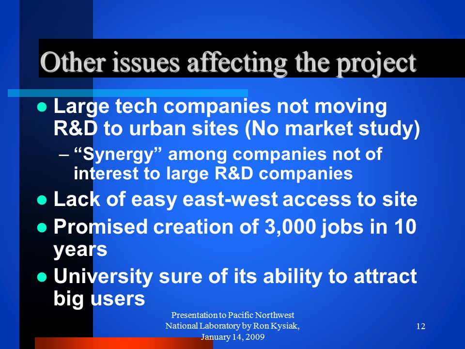"Other issues affecting the project Large tech companies not moving R&D to urban sites (No market study) –""Synergy"" among companies not of interest to"