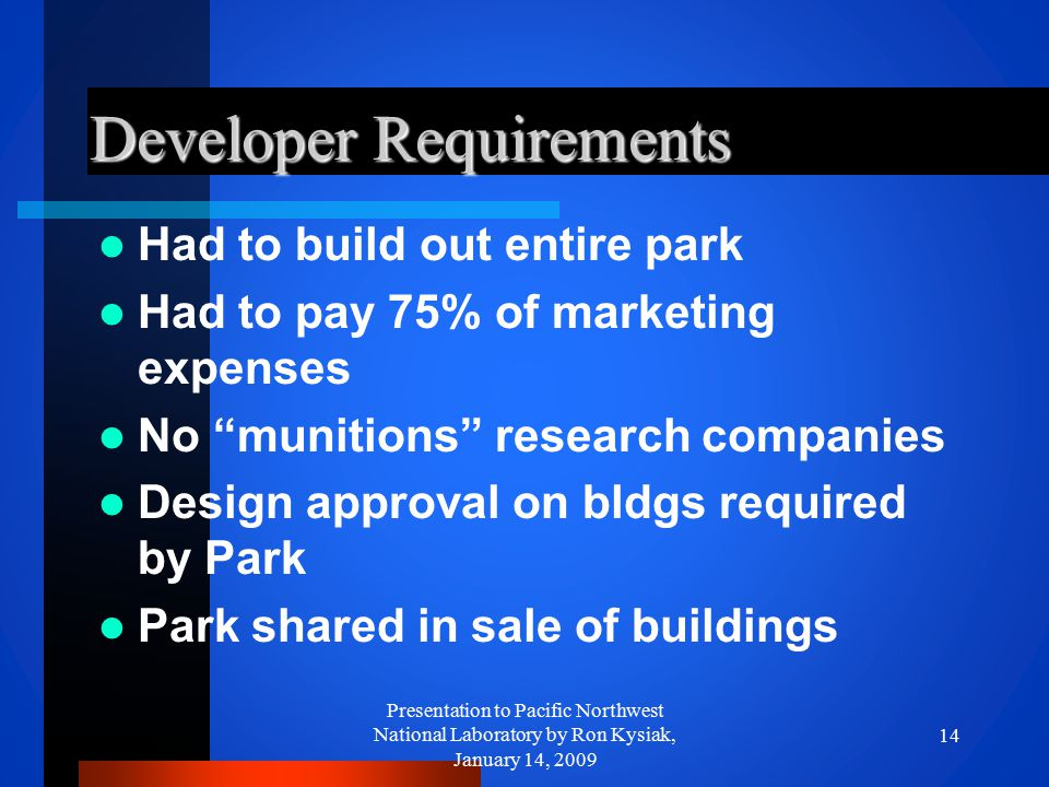"Developer Requirements Had to build out entire park Had to pay 75% of marketing expenses No ""munitions"" research companies Design approval on bldgs re"
