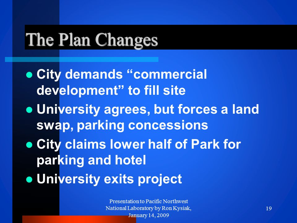 "The Plan Changes City demands ""commercial development"" to fill site University agrees, but forces a land swap, parking concessions City claims lower h"