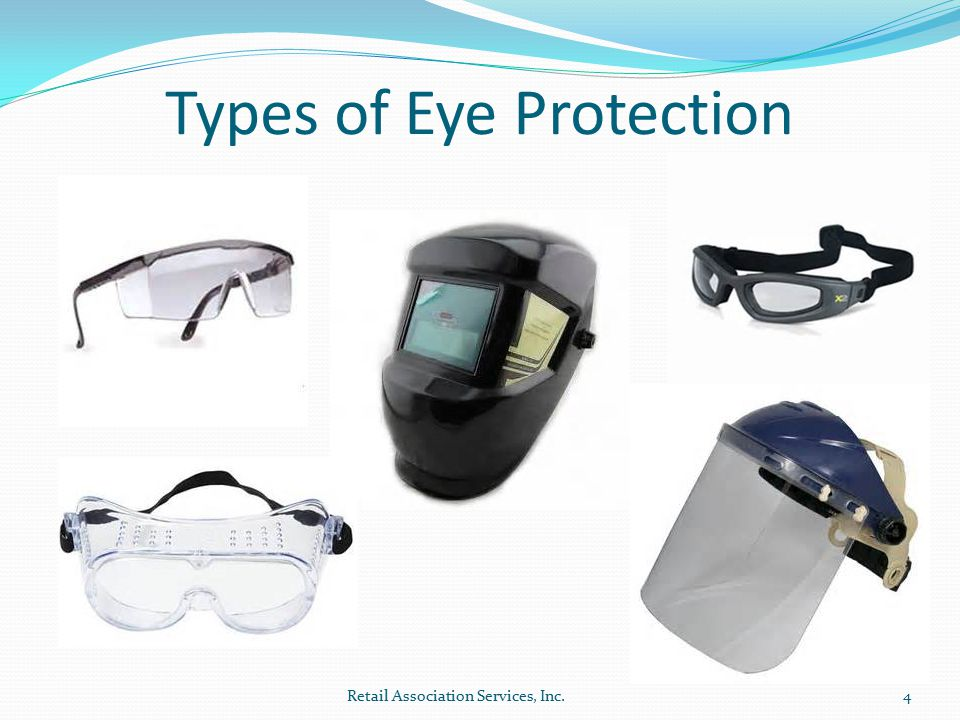 Here are some good videos… Retail Association Services, Inc.5 Eye Injury Prevention Protecting your eyes