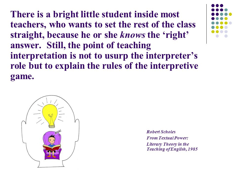 There is a bright little student inside most teachers, who wants to set the rest of the class straight, because he or she knows the 'right' answer.