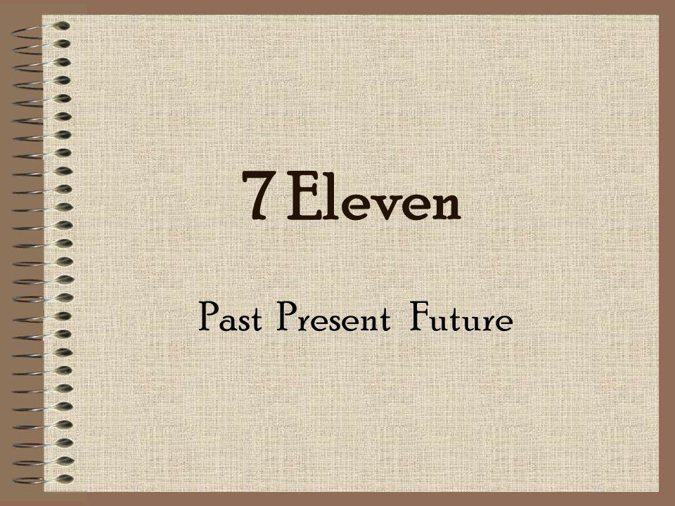 7 Eleven Past Present Future