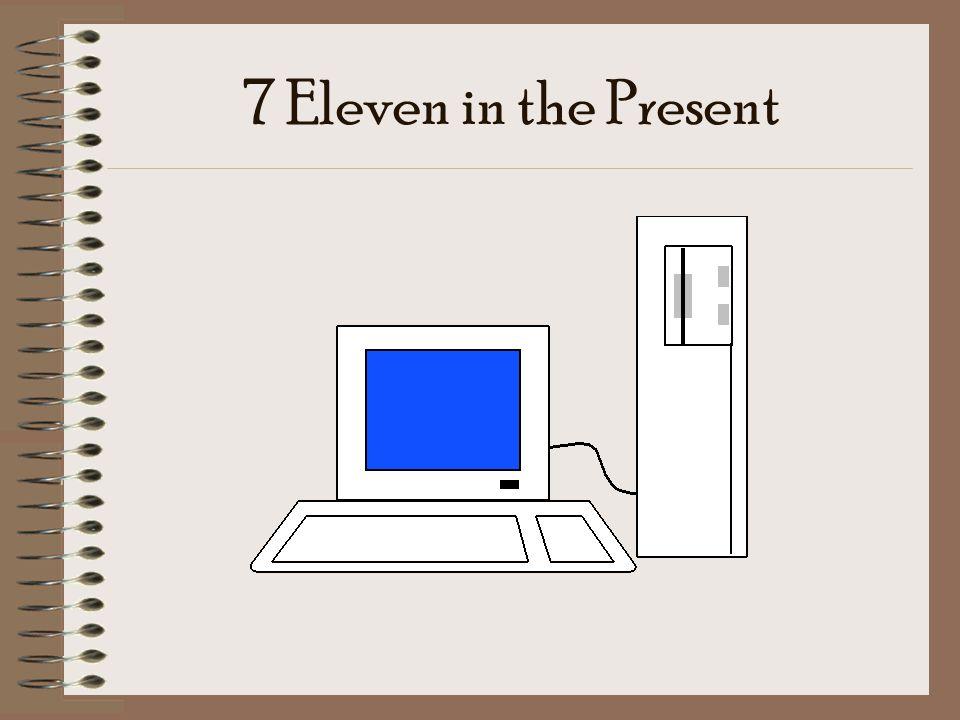 7 Eleven in the Present