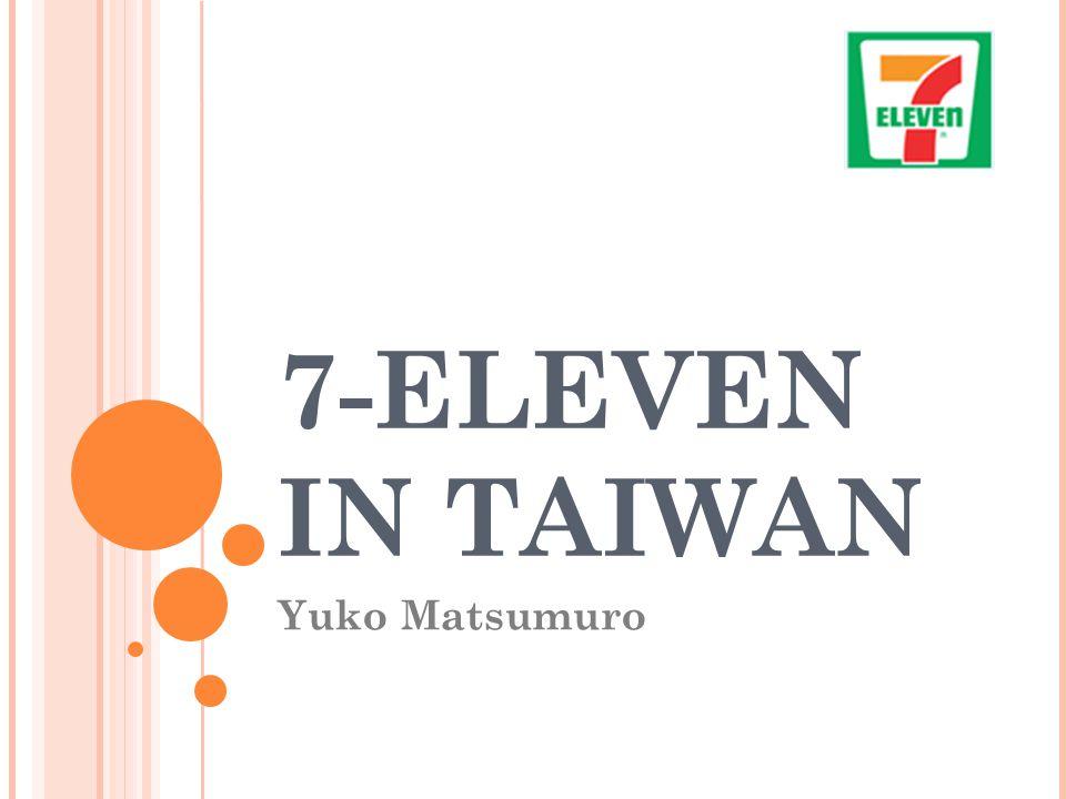 7-ELEVEN IN TAIWAN Yuko Matsumuro