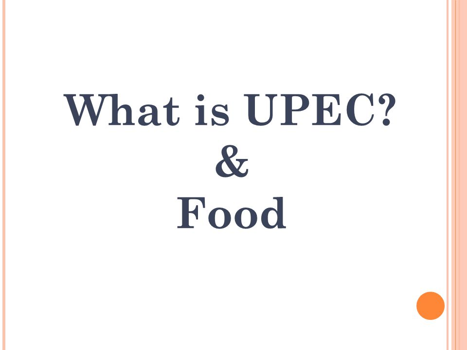 What is UPEC? & Food