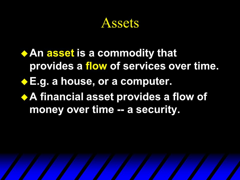 Assets u Typically asset values are uncertain.