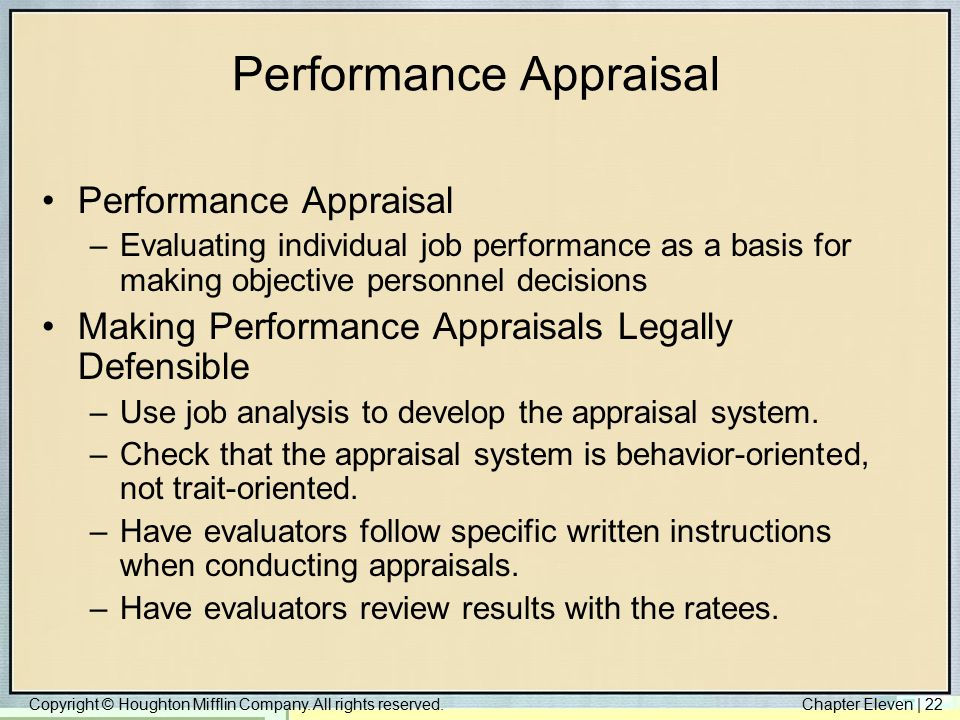 Copyright © Houghton Mifflin Company. All rights reserved.Chapter Eleven | 22 Performance Appraisal –Evaluating individual job performance as a basis
