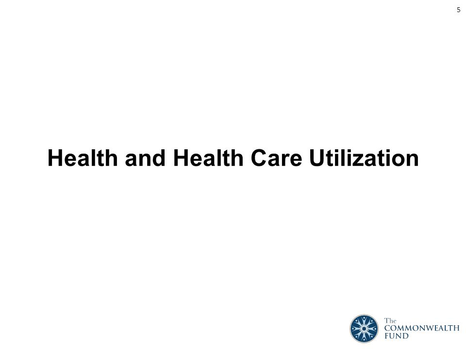 Health and Health Care Utilization 5