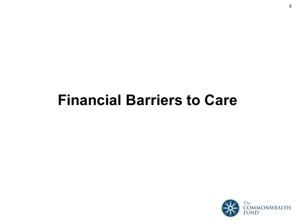 Financial Barriers to Care 8