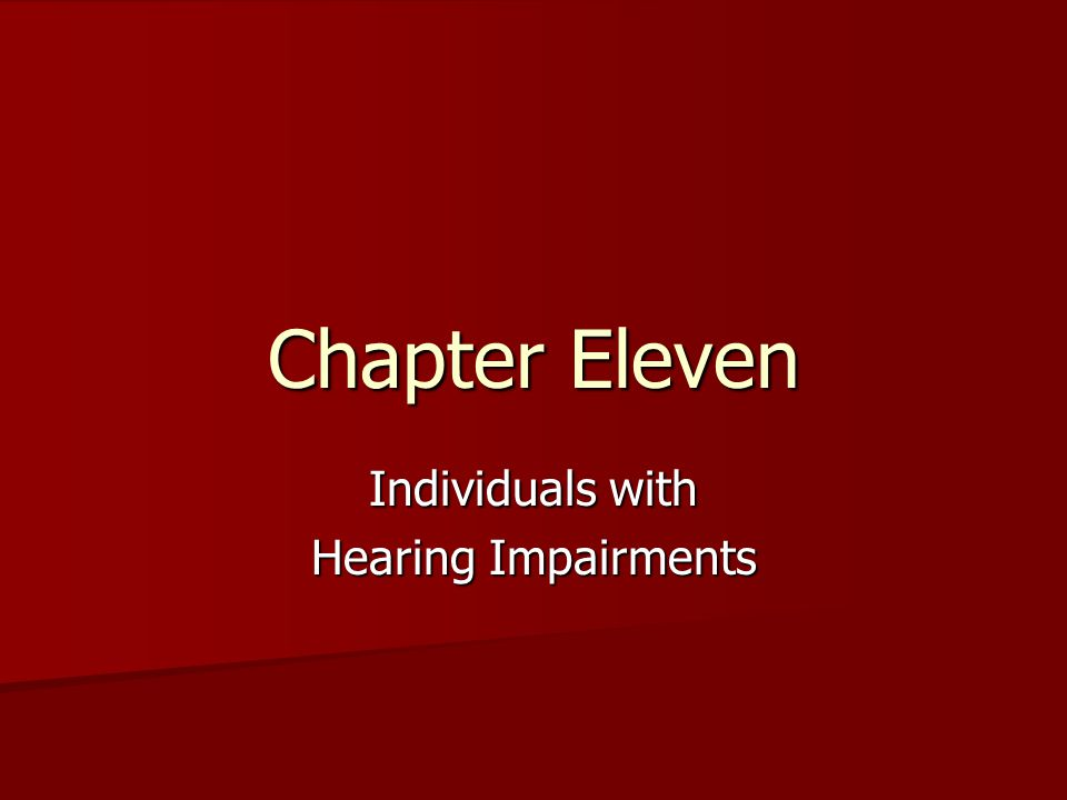 Chapter Eleven Individuals with Hearing Impairments