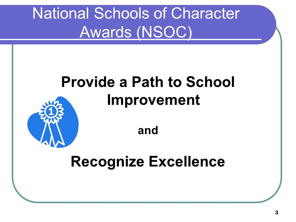 PART I: Overview & Updates 2011 Application Guidelines National and State Schools of Character Awards (NSOC) and (SSOC) 2